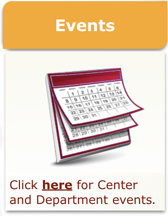 """Events"" above an icon of a calendar, then ""Click Here for Center and Department Events."""