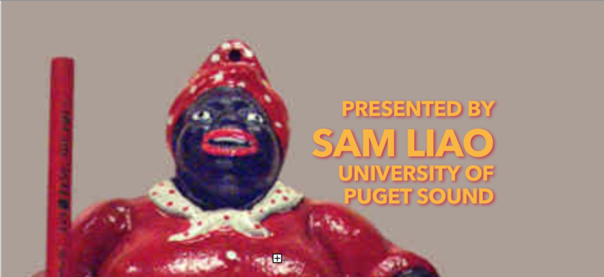 Poster for talk given by Sam Liao. It depicts a Mammy figurine: a dark-skinned black woman in a red dress wearing an apron and carrying a broom.