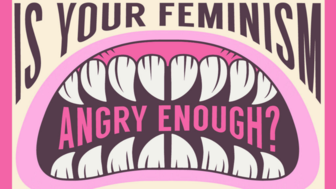 "pink background with teeth eating the words ""is your feminism angry enough"""