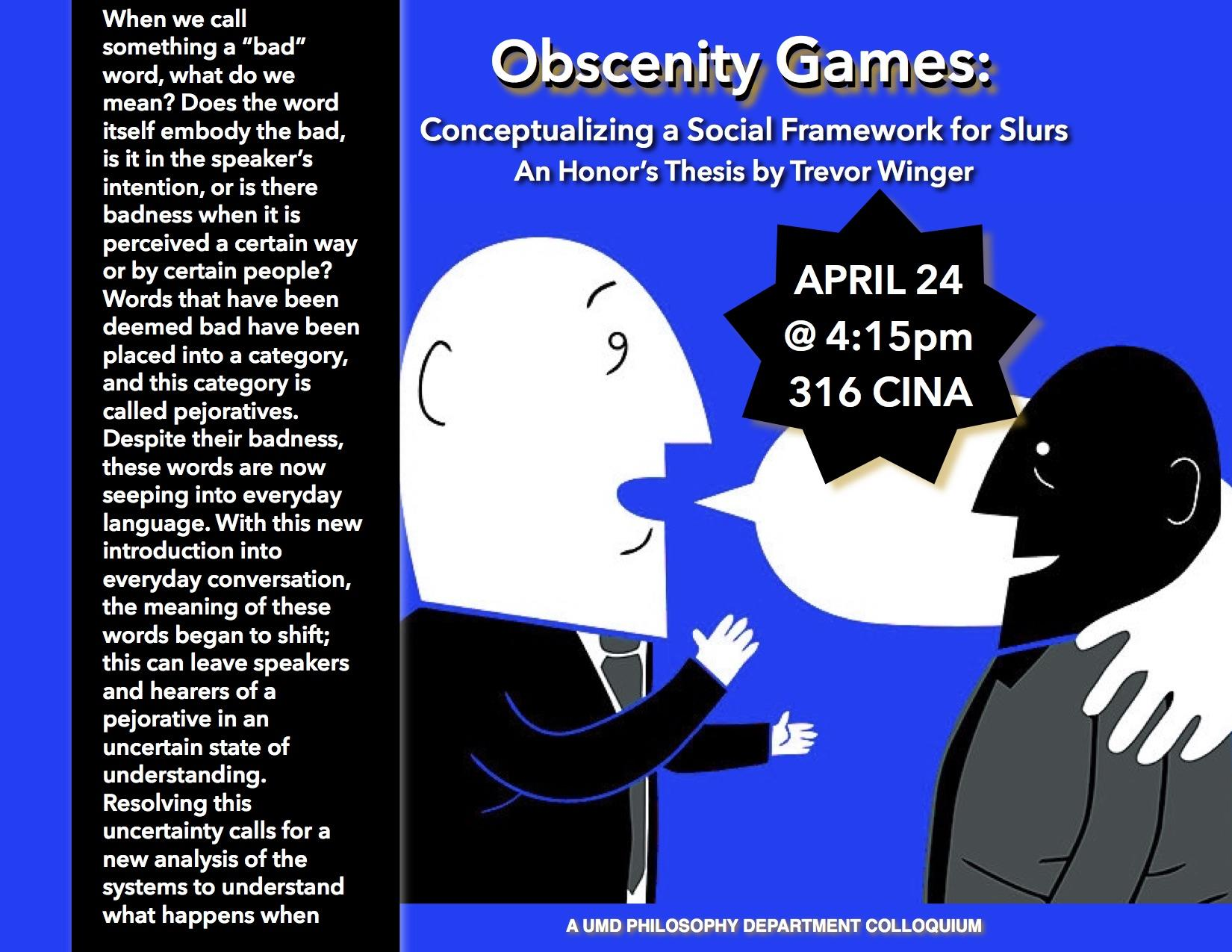 "Poster advertising honors thesis defense by Trevor Winger called ""Obscenity Games"" with cartoon images of men of different races talking where the speech bubble of one of the men is wrapped around the shoulders of the other all on a blue background."