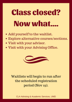 If a class is closed, add yourself to the waitlist.